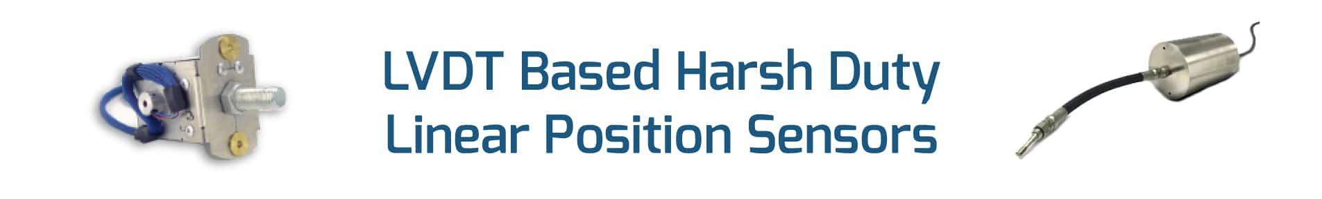 LVDT Based Harsh Duty Linear Position Sensors